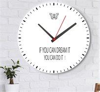 שעון עץ מודרני לבית פרפר עם כיתוב אם אתה יכול לחלום את זה אתה יכול לעשות את זה!