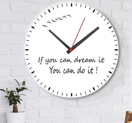 שעון עץ מודרני לבית עם כיתוב אם אתה יכול לחלום את זה אתה יכול לעשות את זה!